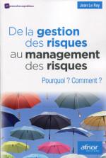 De la gestion du risque au management des risques